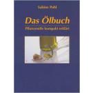 Das Ölbuch - Pflanzenöle kompakt erklärt - Sabine Pohl